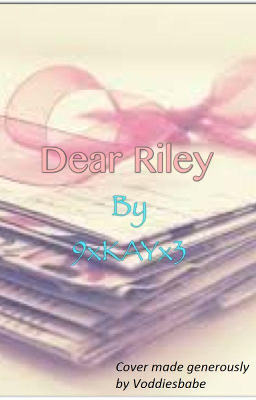 Dear Riley by 9xKAYx3