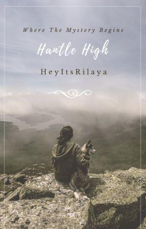 Hantle High || Where The Mystery Begins by Faint_Rainbow_