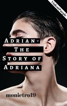 Adrian- The Story of Adriana by monietro19