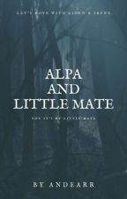 Alpha and Little Mate √ by andearr