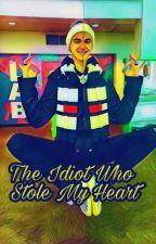 the idiot who stole my heart (corbyn besson) by Elizabethrobinson123