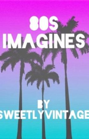80s Imagines by SweetlyVintage