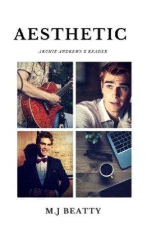 Aesthetic [Archie Andrews X Reader] by AquaticSuperior48722