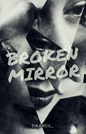 Broken Mirror (Slow Update) by sikancil_