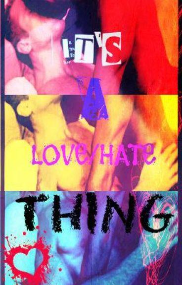 It's A Love/Hate Thing (BoyxBoy) [Slash]
