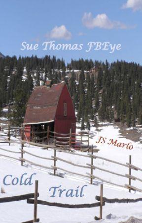 Cold Trail (Sue Thomas FBEye) by JSMarlo