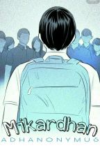 Mikardhan by AdhAnonymous