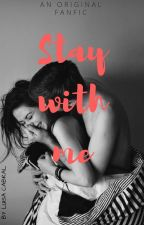 Stay with me // S.M by Luisa-cabral