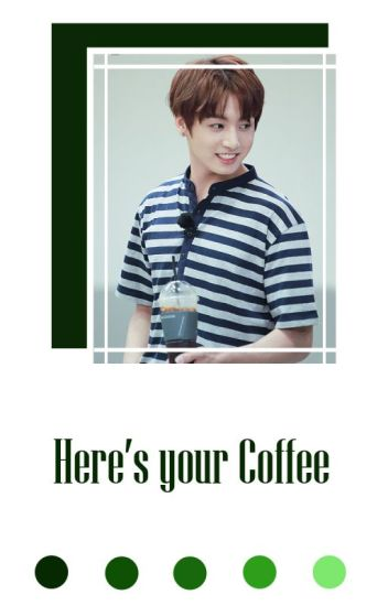 Here's your coffee •• KookV ••
