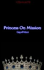 Fairytale BROMANCE Story [Book 1] : Princess On Mission #COMPLETED by ICEprince018