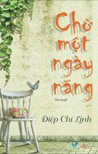 Chờ Một Ngày Nắng - Điệp Chi Linh by PhuongLary