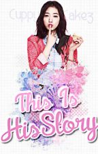 This is His Story by CuppyCakez