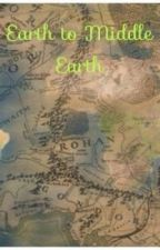 Earth to Middle Earth ( a lord of the rings fan fiction) by emzy15