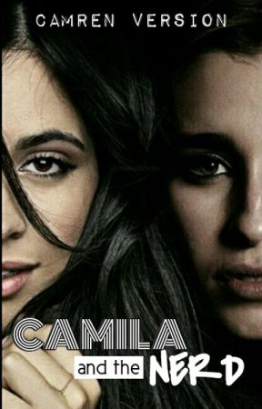 Camila and the Nerd (Camren) by camrenversion