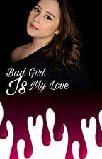Bad Girl Is My Love by cucunspy