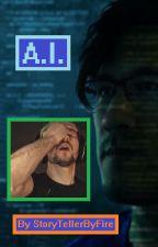 A.I. by StoryTellerByFire
