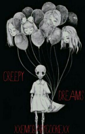 Creepy Dreams by XxEmoBabyCookiexX