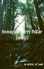 Immagina Harry Potter misti by writer_of_book