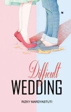 Difficult Wedding by RizkyMardiastuti