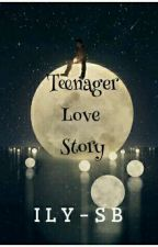Teenager Love Story by ily-sb