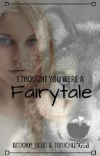 I thought you were a fairytale by Brooke_Blue