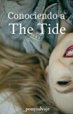 Conociendo a The Tide  by SraSmith_