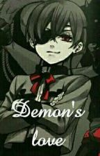 Demon's love [Ciel x Reader II] by martyniathebest