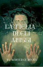 La figlia degli abissi by writer_of_book