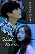 I'm Still Here (Completed) by HannyHani
