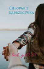Chłopak z naprzeciwka by bad_girl223