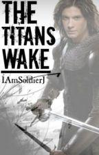 The Titans Wake [The Write Awards 2014] by IamSoldierJ