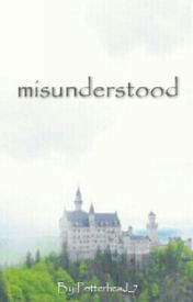 Misunderstood. by Potterhead_7