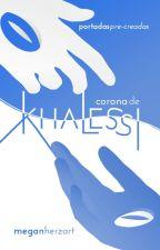 Khalessi | Portadas Pre-creadas by MeganHerzart