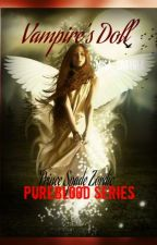 PUREBLOOD SERIES 5: VAMPIRE'S DOLL ( SLAVE TRADE) by Misa_Crayola