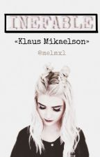 INEFABLE [I] || «Klaus Mikaelson» by melmxl