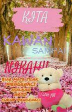 KITA KAWAN SAMPAI NIKAHH !!! by MizzFara_