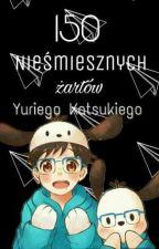 150 Nieśmiesznych Żartów Yuriego Katsukiego by MariettaPlisetsky