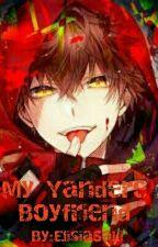 My Yandere Boyfriend by ElisiaSaki