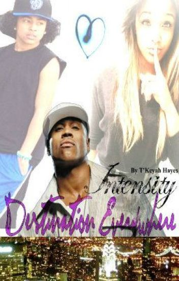 Intensity: Destination Everywhere. (A Mindless Behavior Trilogy)