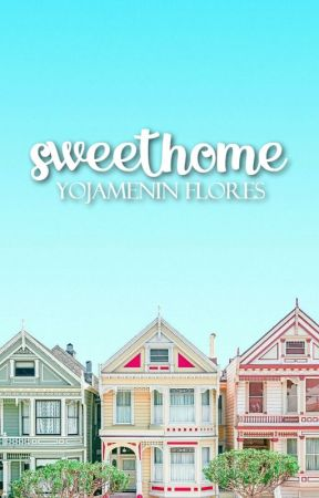 Sweethome by -Pysot