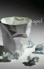 Trozos de papel  by MiriBlueReader
