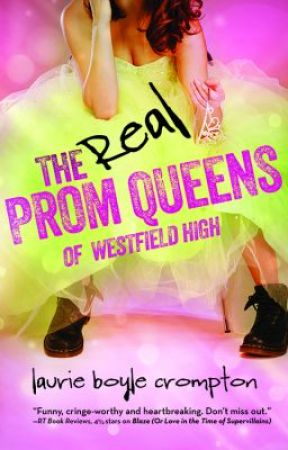 The Real Prom Queens of Westfield High by LaurieBoyleCrompton