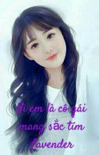 [Dương Sảng] Vì em là cô gái mang sắc tím Lavender by huongtuvi13