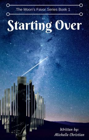 Starting Over: The Moon's Favor Book I by chellechristian