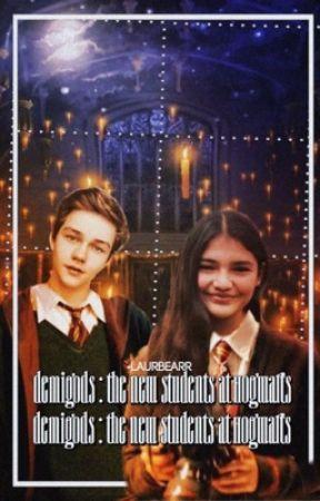 Demigods:The New Students of Hogwarts By Lauryn Granger-Malfoy by LaurynGrangerMalfoy