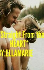 {Completed} Straight From the Heart {Editing} by winonafontana