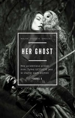 Her Ghost by 16Laurel16