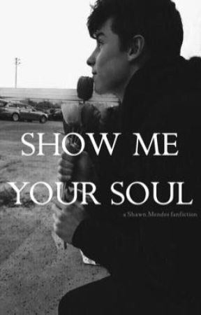 Show me your soul {S.M} (ON BREAK) by imaginemendesss