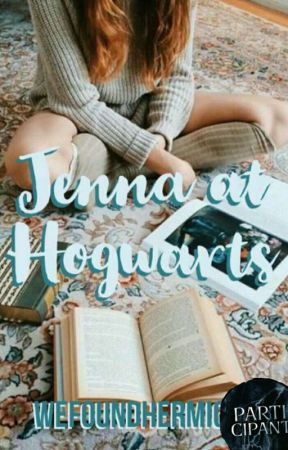 Jenna at Hogwarts || Jenna Series{Edited} by ThatRandomHufflepuff