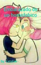 Embarazado de un homofóbico!? by -LetsEak-